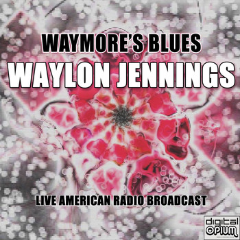 Waylon Jennings - Waymore's Blues (Live)