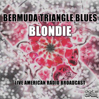 Blondie - Bermuda Triangle Blues (Live)