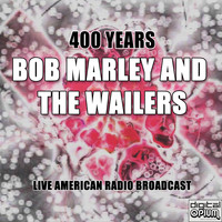 BOB MARLEY AND THE WAILERS - 400 Years (Live)