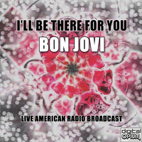 Bon Jovi - I'll Be There For You (Live)