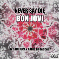 Bon Jovi - Never Say Die (Live)