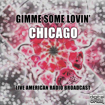 Chicago - Gimme Some Lovin' (Live)