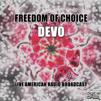 Devo - Freedom Of Choice (Live)