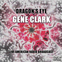 Gene Clark - Dragon's Eye (Live)