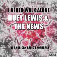 Huey Lewis & The News - I Never Walk Alone (Live)