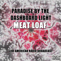 Meat Loaf - Paradise By The Dashboard Light (Live)