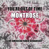 Montrose - You're Out Of Time (Live)