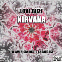 Nirvana - Love Buzz (Live [Explicit])