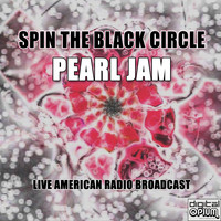 Pearl Jam - Spin The Black Circle (Live)