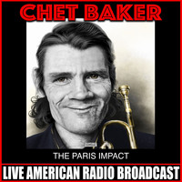 Chet Baker - The Paris Impact (Live)