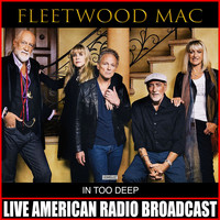 Fleetwood Mac - In Too Deep (Live)