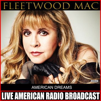 Fleetwood Mac - American Dreams (Live)