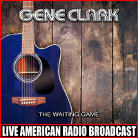 Gene Clark - The Waiting Game