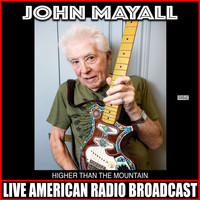 John Mayall - Higher Than The Mountain (Live)