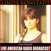 Linda Ronstadt - Love Is Blind