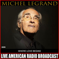 Michel Legrand - Where Love Begins