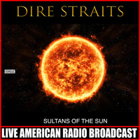 Dire Straits - Sultans Of The Sun (Live)