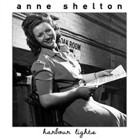 Anne Shelton - Harbour Lights