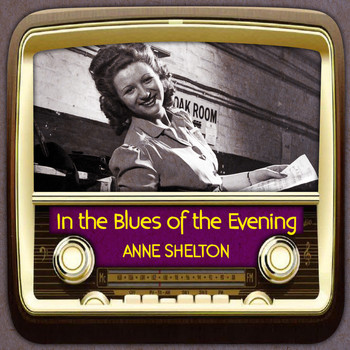 Anne Shelton - In the Blues of the Evening