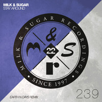 Milk & Sugar - Stay Around (Earth n Days Remix)