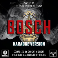 "Urock Karaoke - Can't Let Go (From ""Bosch"") (Karaoke Version)"