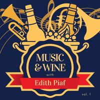 Edith Piaf - Music & Wine with Edith Piaf, Vol. 1
