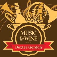 Dexter Gordon - Music & Wine with Dexter Gordon