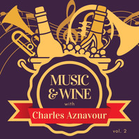 Charles Aznavour - Music & Wine with Charles Aznavour, Vol. 2