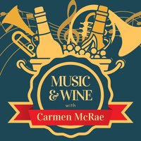Carmen McRae - Music & Wine with Carmen Mcrae
