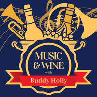 Buddy Holly - Music & Wine with Buddy Holly