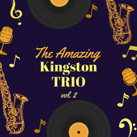 The Kingston Trio - The Amazing Kingston Trio, Vol. 2