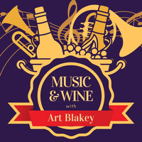 Art Blakey - Music & Wine with Art Blakey