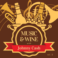 Johnny Cash - Music & Wine with Johnny Cash, Vol. 2