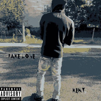 Kent - Fake Love (Explicit)