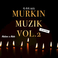 nation - Murkin Muzik Vol.2 (Explicit)