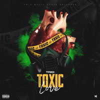 Trio - Toxic Love (Explicit)