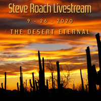 Steve Roach - The Desert Eternal (LiveStream 09-26-2020)