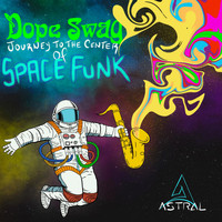 Astral - Dope Swag: Journey To The Center Of Space Funk