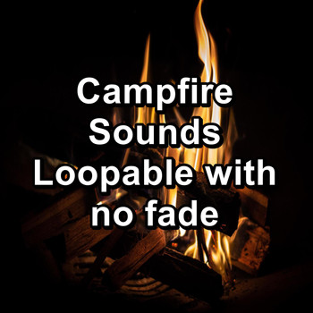 Sleep - Campfire Sounds Loopable with no fade