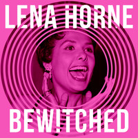 Lena Horne - Bewitched