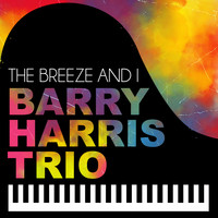 Barry Harris Trio - The Breeze and I