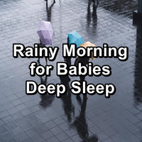 Relax - Rainy Morning for Babies Deep Sleep