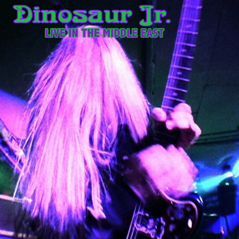Dinosaur Jr. - Live In The Middle East (Explicit)