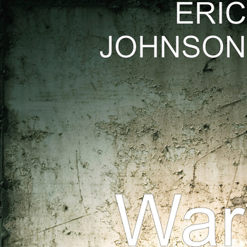 Eric Johnson - War (Explicit)