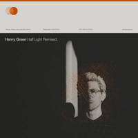 Henry Green - Half Light Remixed