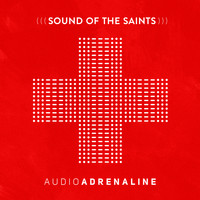 Audio Adrenaline - Sound of the Saints