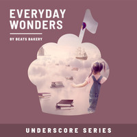 Beats Bakery - Everyday Wonders (Underscore Series)