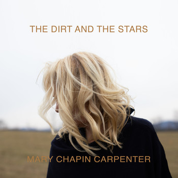 Mary Chapin Carpenter - The Dirt and the Stars (Explicit)