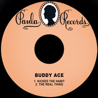 Buddy Ace - Kicked the Habit / The Real Thing
