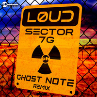 Loud - Sector 7G (Ghost Note remix)